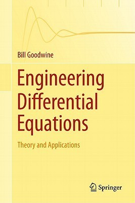 Engineering Differential Equations: Theory and Applications Bill Goodwine