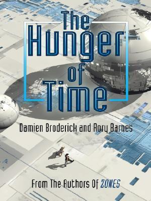 The Hunger of Time  by  Damien Broderick