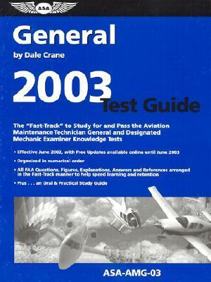 General Test Guide 2003 Asa-Amg-03  by  Dale Crane