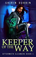 Keeper of the Way (Aftermath Cleaners #1)