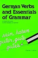 German Verbs and Essentials of Grammar