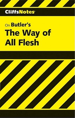 The Way Of All Flesh (Cliffs Notes)  by  Roger E. Parsell
