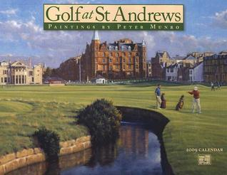 Golf at St Andrews Calendar: Paintings  by  Peter Munro by Peter Munro