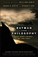 Batman And Philosophy The Dark Knight Of The Soul