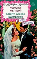 Marrying Mr. Right (White Weddings)