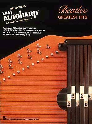 Beatles Greatest Hits Easy Autoharp  by  The Beatles
