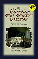 The Christian Bed & Breakfast Directory 98-99