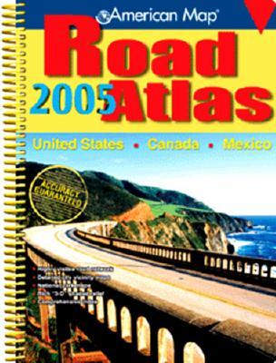 American Map Road Atlas 2005 United States, Canada, Mexico  by  American Map Corporation