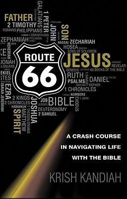 Route 66: A Crash Course in Navigating Life with the Bible Krish Kandiah