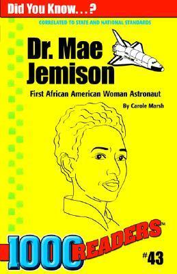Dr. Mae Jemison: American Astronaut  by  Carole Marsh