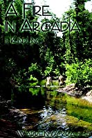 A Fire in Arcadia I: Kindling