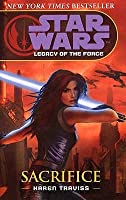 Star Wars:  Sacrifice (Star Wars: Legacy of the Force, #5)