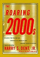 The Roaring 2000s CD: Building the Wealth and Lifestyle You Deserve in the Greatest Boom in History