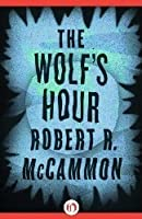 The Wolf's Hour (Michael Gallatin, #1)