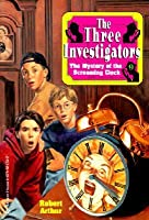 The Mystery Of The Screaming Clock (Three Investigators)