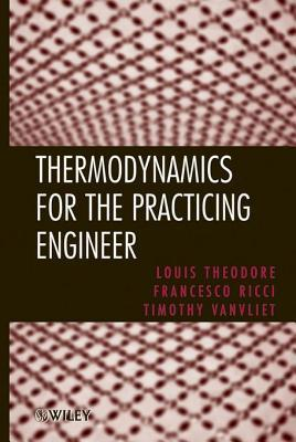 Thermodynamics for the Practicing Engineer Louis Theodore