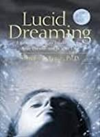 Lucid Dreaming - The Power of Being Awake & Aware in Your Dreams