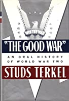 """The Good War"": An Oral History of World War Two"