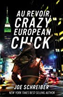 Au Revoir, Crazy European Chick (Perry & Gobi, #1)