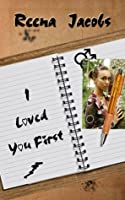 I Loved You First