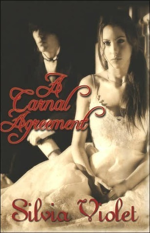 A Carnal Agreement (Regency Intrigue, #1) Silvia Violet