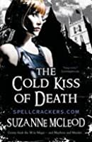 The Cold Kiss of Death (Spellcrackers, #2)