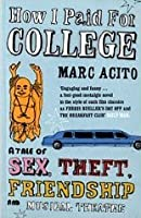 How I Paid for College: A Tale of Sex, Theft, Friendship and Musical Theatre