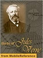Works of Jules Verne. Huge collection. Includes A Journey to the Center of the Earth, From the Earth to the Moon, Twenty Thousand Leagues under the Sea and more