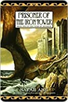 Prisoner of the Iron Tower (Tears of Artamon, # 2)