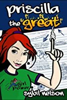 Priscilla the Great (Priscilla the Great #1)