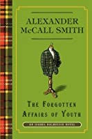 The Forgotten Affairs Of Youth: An Isabel Dalhousie Novel (8)