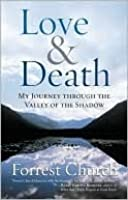 Love & Death: My Journey through the Valley of the Shadow