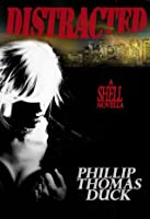 Distracted: A Thriller (Shell Series)