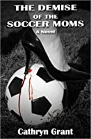 The Demise Of The Soccer Moms