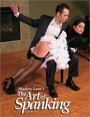 Shadow Lanes The Art of Spanking Volume One: Pictorial Erotica for the Spanking Connoisseur  by  Eve Howard