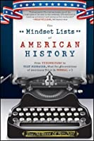 The Mindset Lists of American History: From Typewriters to Text Messages, What Ten Generations of Americans Think Is Normal