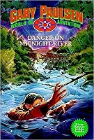 Danger on Midnight River: World of Adventure Series, Book 6 (World of Adventure)