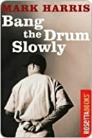 Bang the Drum Slowly (Second Edition)