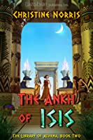 The Ankh of Isis (The Library of Athena  Book 2)