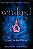 Wicked 2: Legacy & Spellbound (Wicked, #3-4)