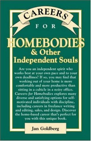 Careers for Homebodies & Other Independent Souls (Vgm Careers for You Series) Jan Goldberg