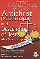 Antichrist (Maseeh Dajjaal) & Descending of Jesus (may peace be upon him)