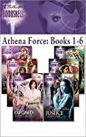 Proof / Alias / Exposed / Double-Cross / Pursued / Justice (Athena Force #1-6)