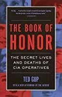 The Book of Honor: Covert Lives and Classified Deaths at the CIA