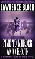 Time to Murder and Create (Matthew Scudder, #2)