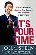 Its Your Time: Finding Favor, Restoration, and Abundance in Your Life Every Day  by  Joel Osteen