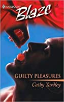 Guilty Pleasures (Harlequin Blaze)