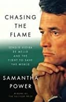 Chasing the Flame: One Man's Fight to Save the World