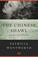The Chinese Shawl (Miss Silver, #5)