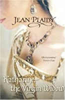 Katharine the Virgin Widow (Tudor Saga, #2)